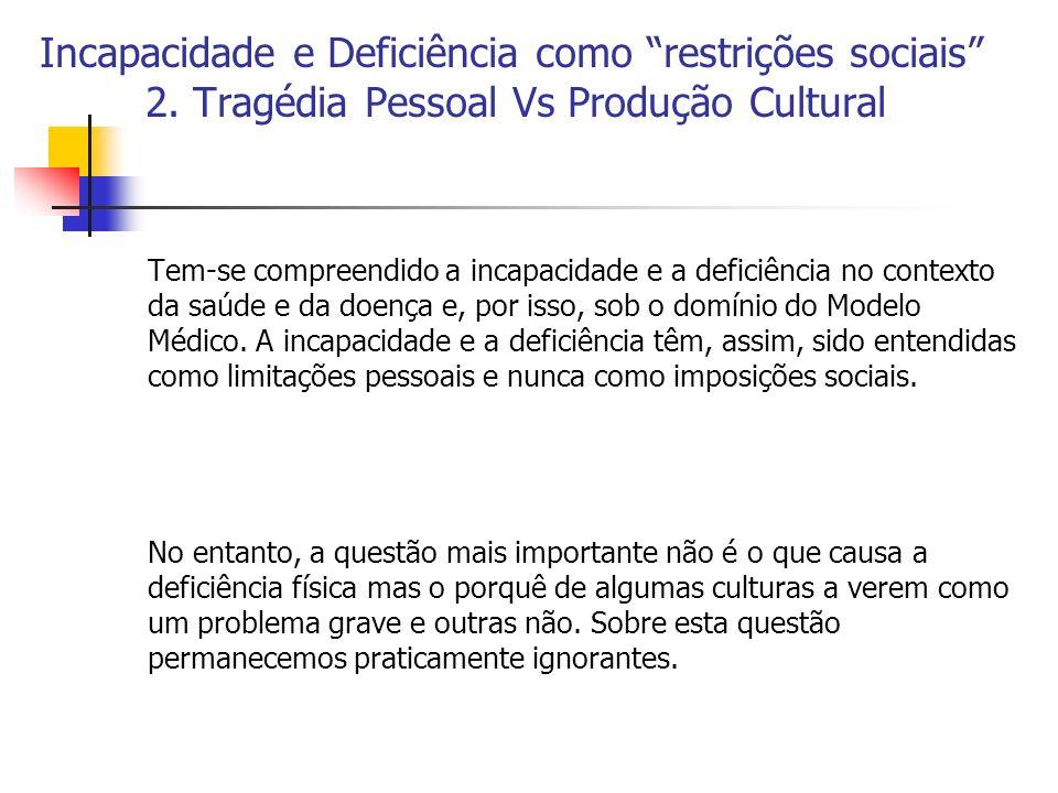 Incapacidade e Deficiência como restrições sociais . 2