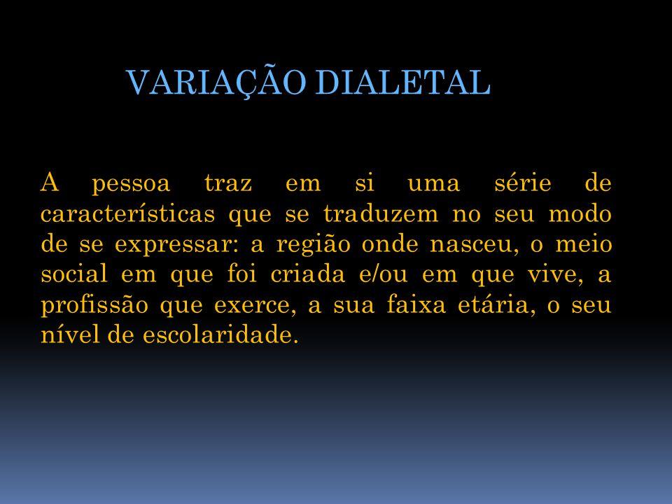 VARIAÇÃO DIALETAL