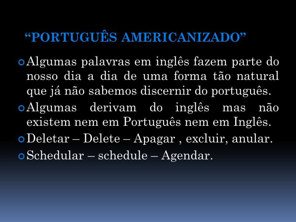 PORTUGUÊS AMERICANIZADO''
