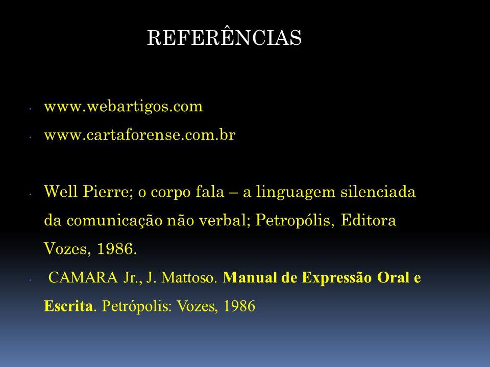 REFERÊNCIAS Fonte: www.webartigos.com www.cartaforense.com.br