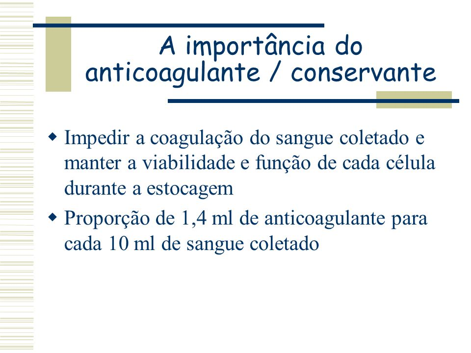 A importância do anticoagulante / conservante
