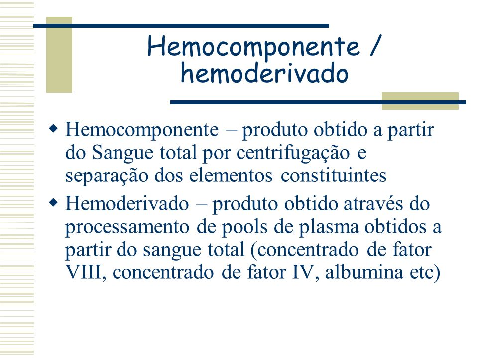 Hemocomponente / hemoderivado