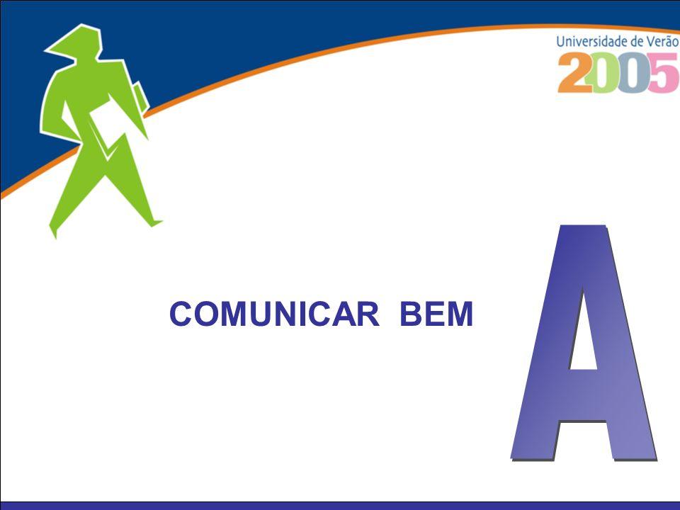 A COMUNICAR BEM