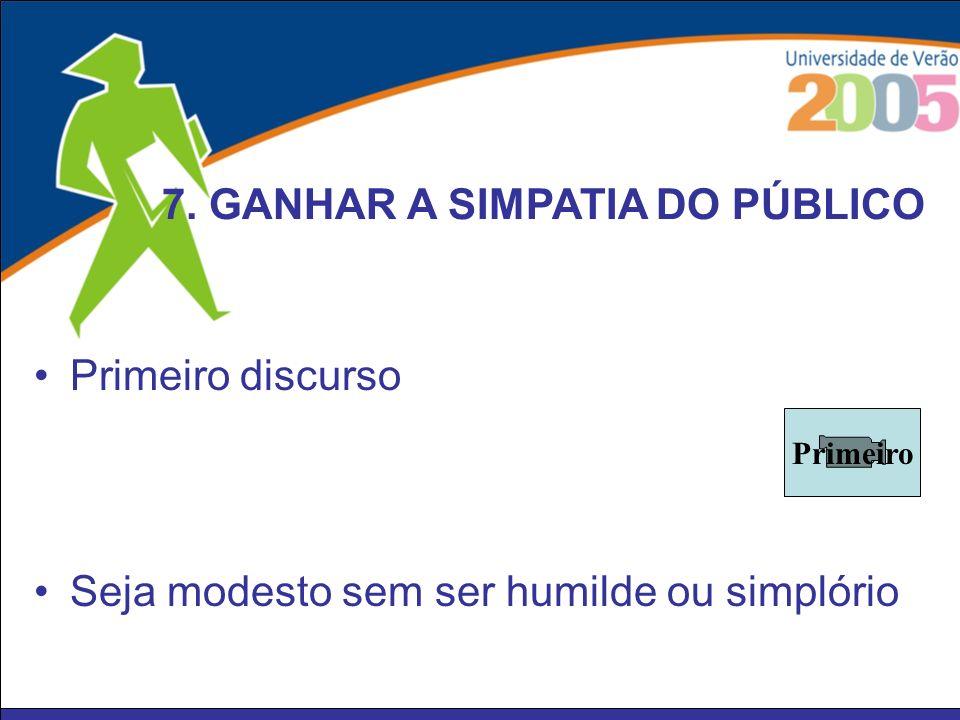 7. GANHAR A SIMPATIA DO PÚBLICO
