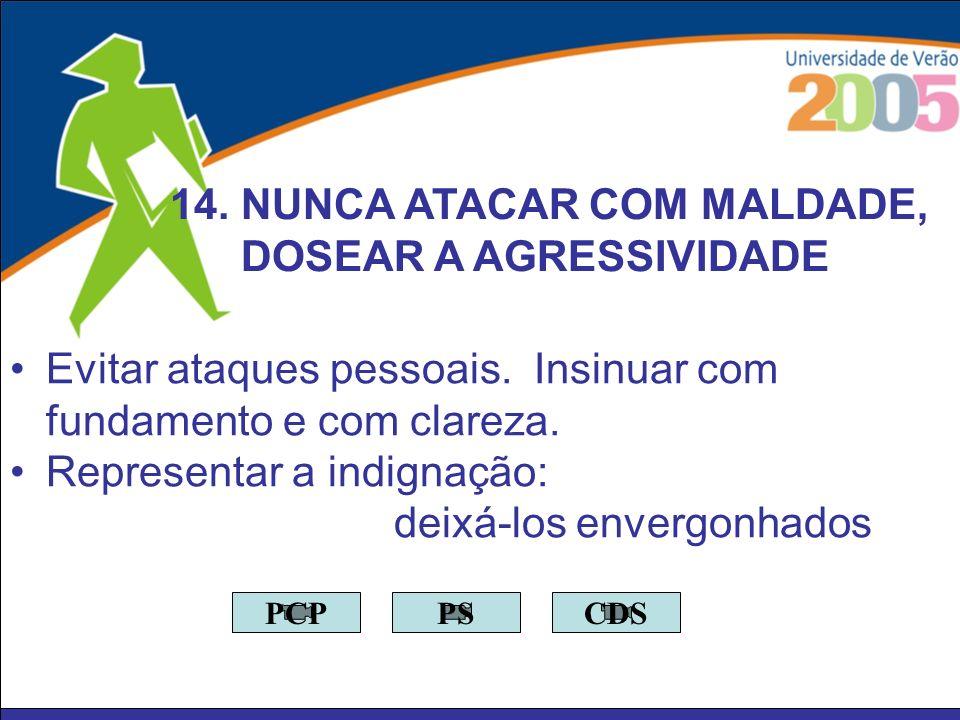 14. NUNCA ATACAR COM MALDADE, DOSEAR A AGRESSIVIDADE