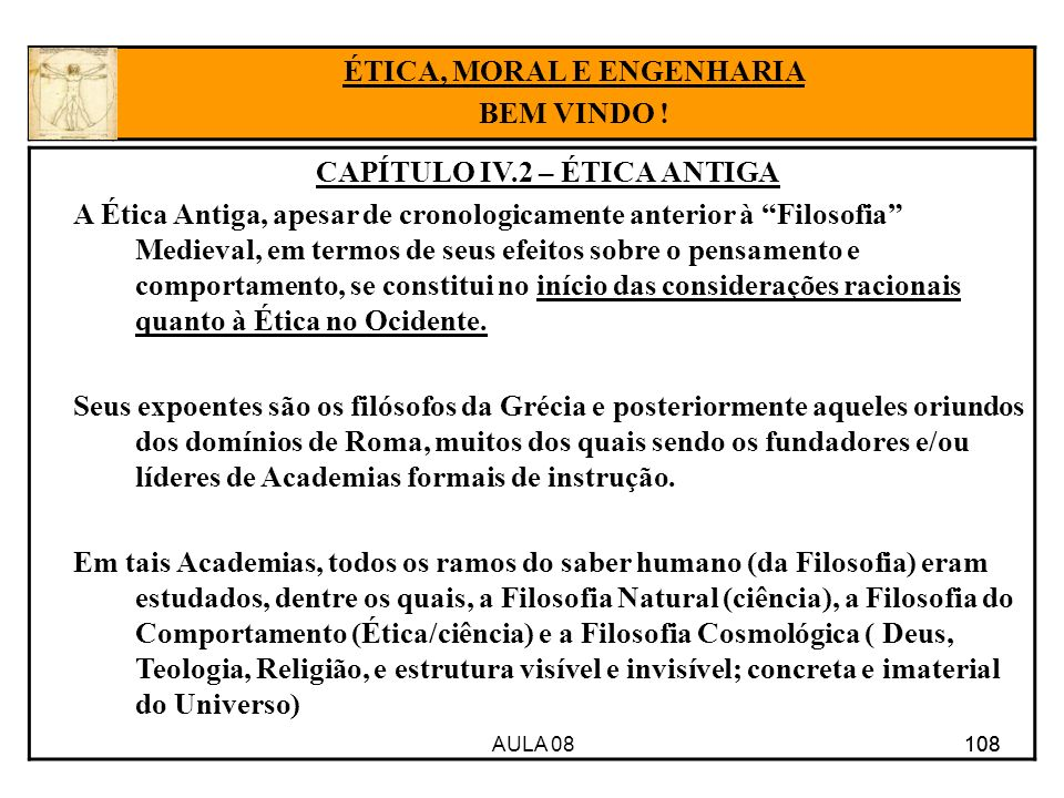 ÉTICA, MORAL E ENGENHARIA CAPÍTULO IV.2 – ÉTICA ANTIGA