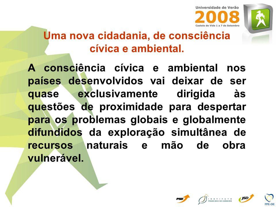 Uma nova cidadania, de consciência cívica e ambiental.