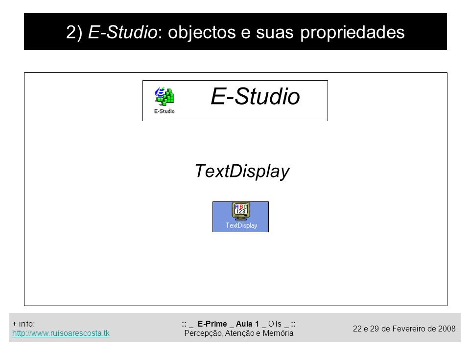 E-Studio 2) E-Studio: objectos e suas propriedades TextDisplay