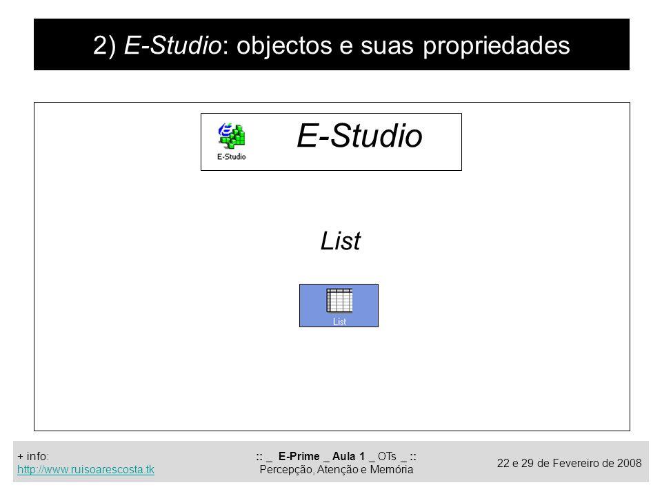 E-Studio 2) E-Studio: objectos e suas propriedades List