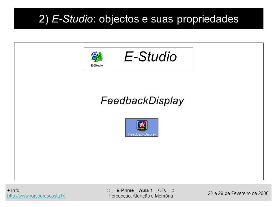 E-Studio 2) E-Studio: objectos e suas propriedades FeedbackDisplay