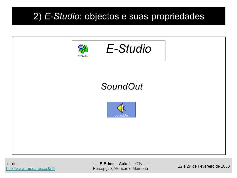 E-Studio 2) E-Studio: objectos e suas propriedades SoundOut