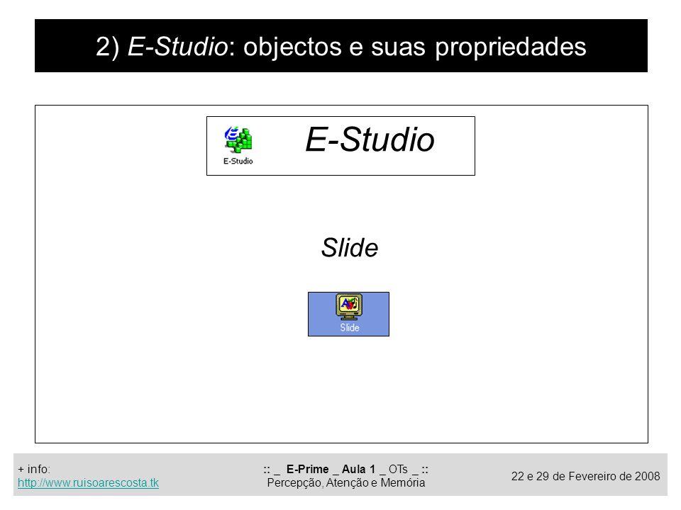 E-Studio 2) E-Studio: objectos e suas propriedades Slide