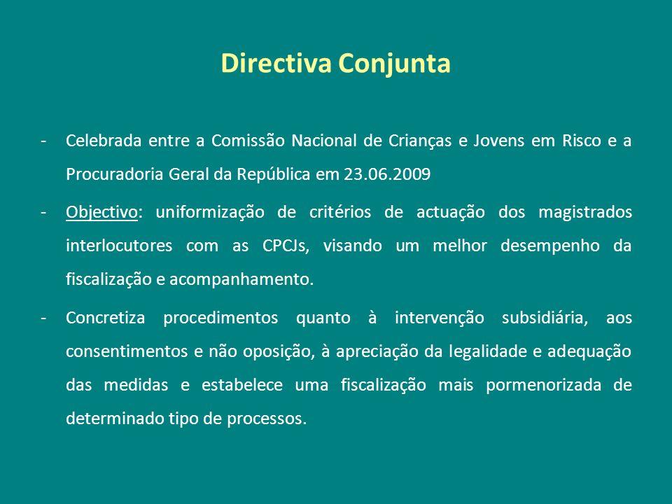 Directiva ConjuntaCelebrada entre a Comissão Nacional de Crianças e Jovens em Risco e a Procuradoria Geral da República em 23.06.2009.