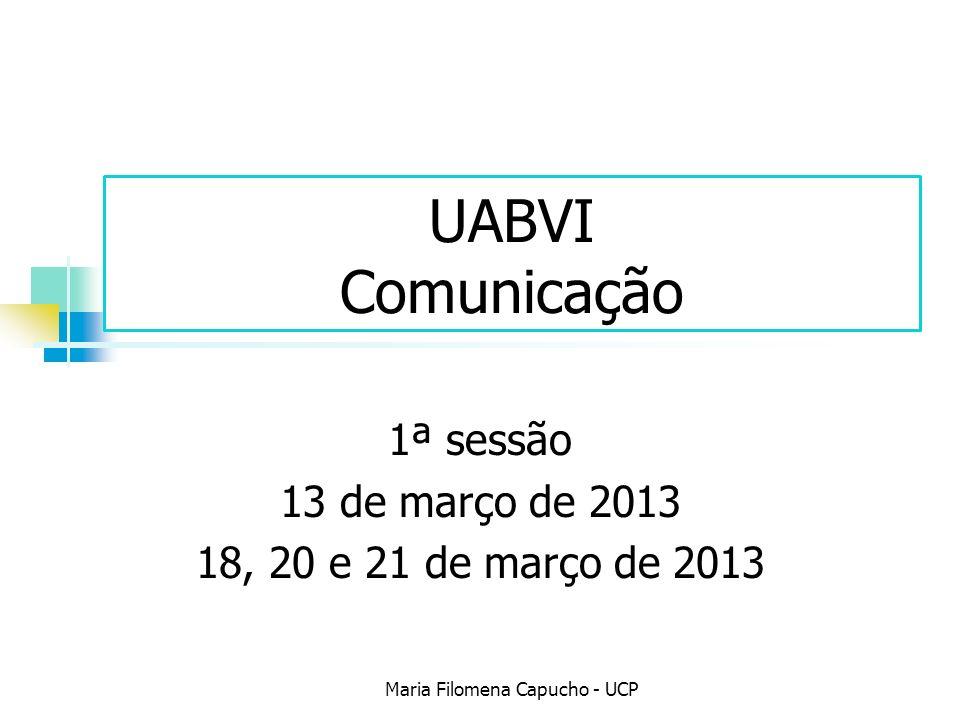 1ª sessão 13 de março de 2013 18, 20 e 21 de março de 2013