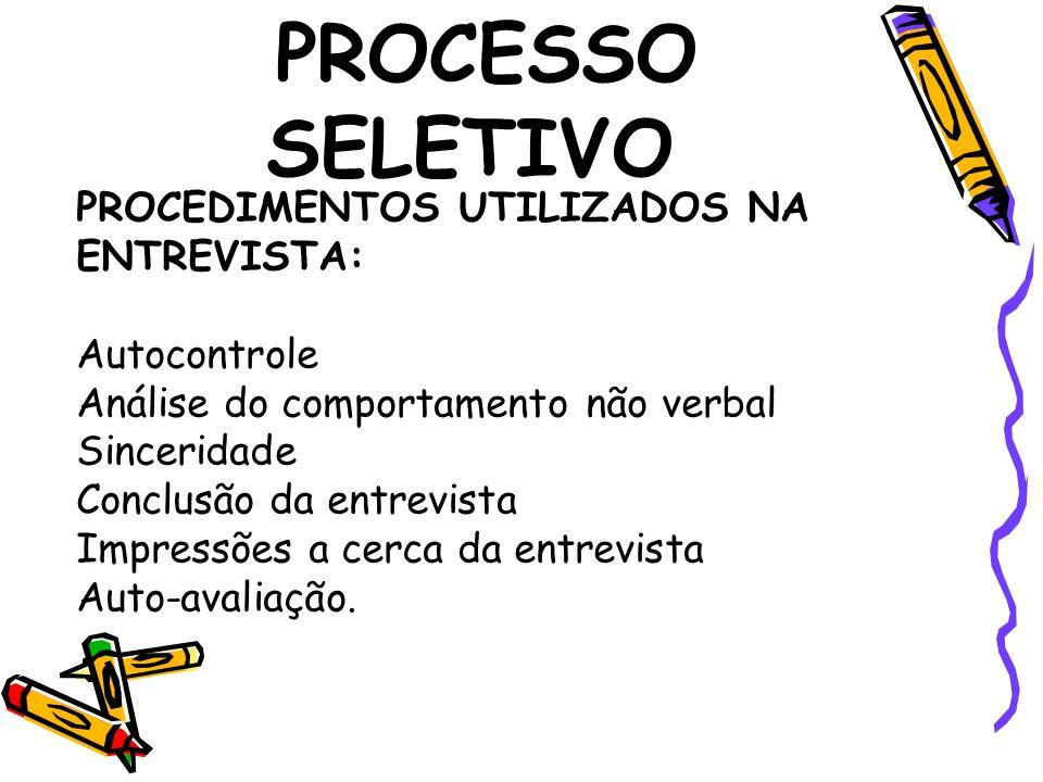 PROCESSO SELETIVO PROCEDIMENTOS UTILIZADOS NA ENTREVISTA: Autocontrole
