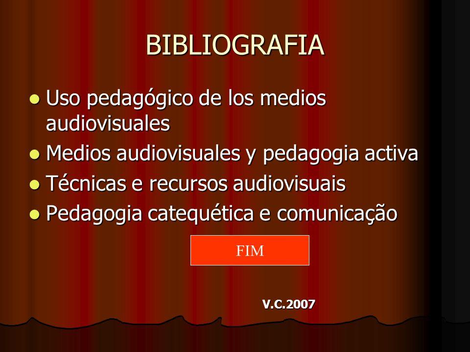 BIBLIOGRAFIA Uso pedagógico de los medios audiovisuales