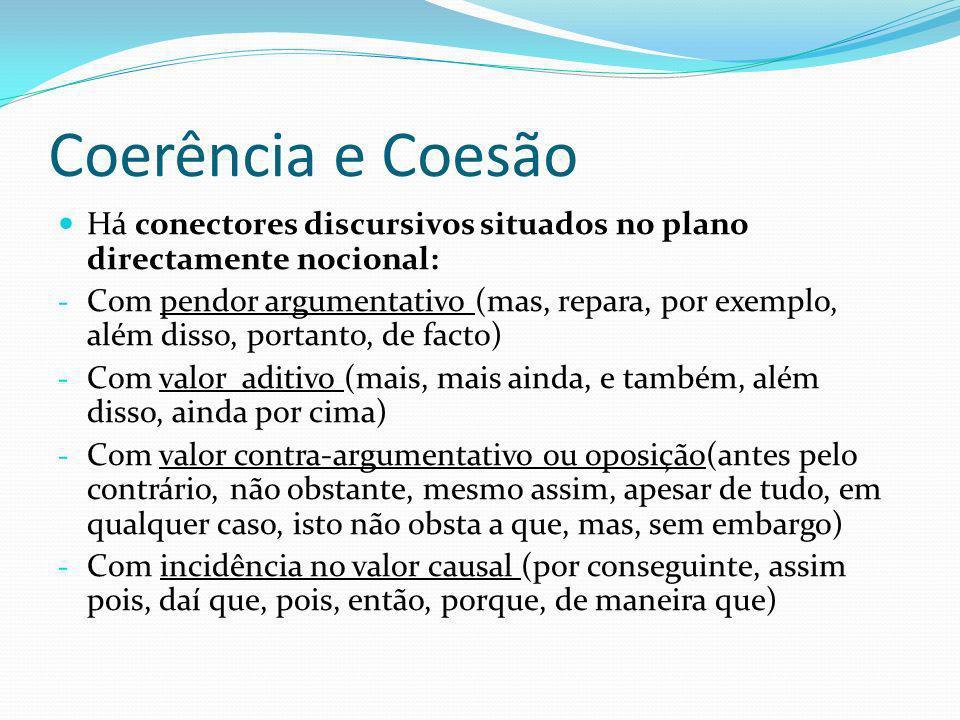 Coerência e Coesão Há conectores discursivos situados no plano directamente nocional: