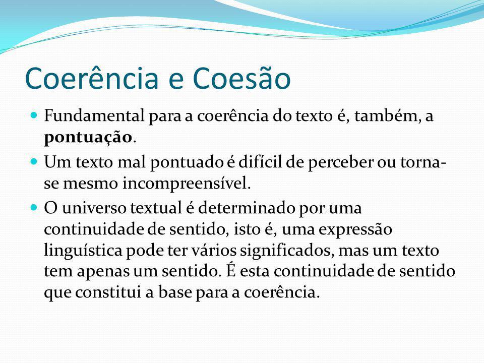 Coerência e Coesão Fundamental para a coerência do texto é, também, a pontuação.