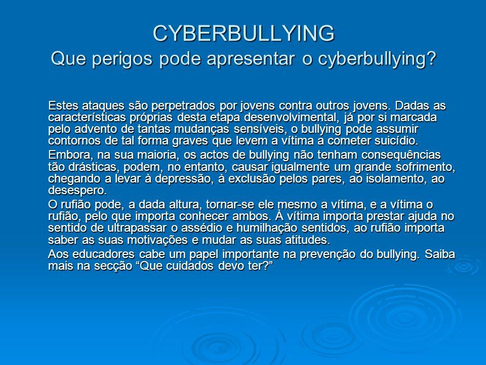 CYBERBULLYING Que perigos pode apresentar o cyberbullying