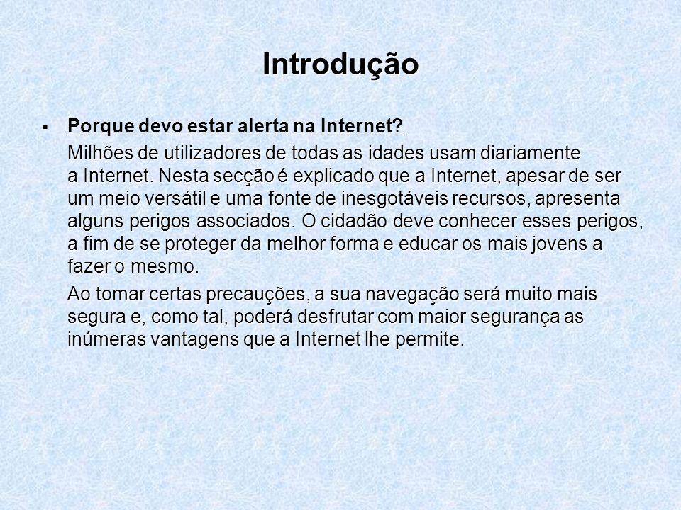 Introdução Porque devo estar alerta na Internet