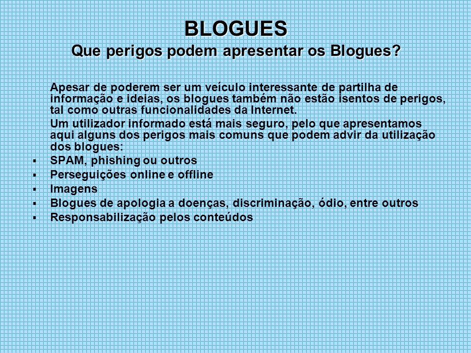BLOGUES Que perigos podem apresentar os Blogues