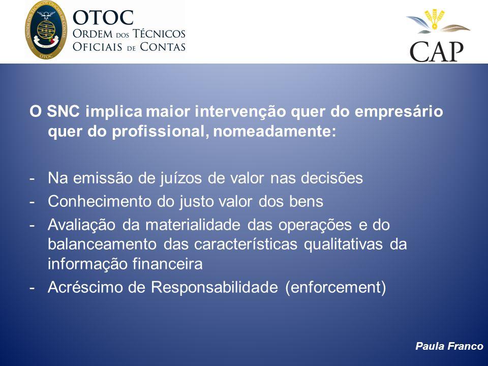 O SNC implica maior intervenção quer do empresário quer do profissional, nomeadamente: