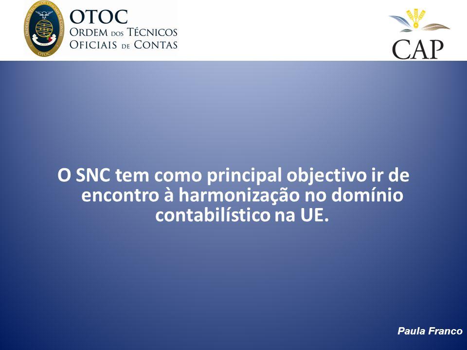 O SNC tem como principal objectivo ir de encontro à harmonização no domínio contabilístico na UE.