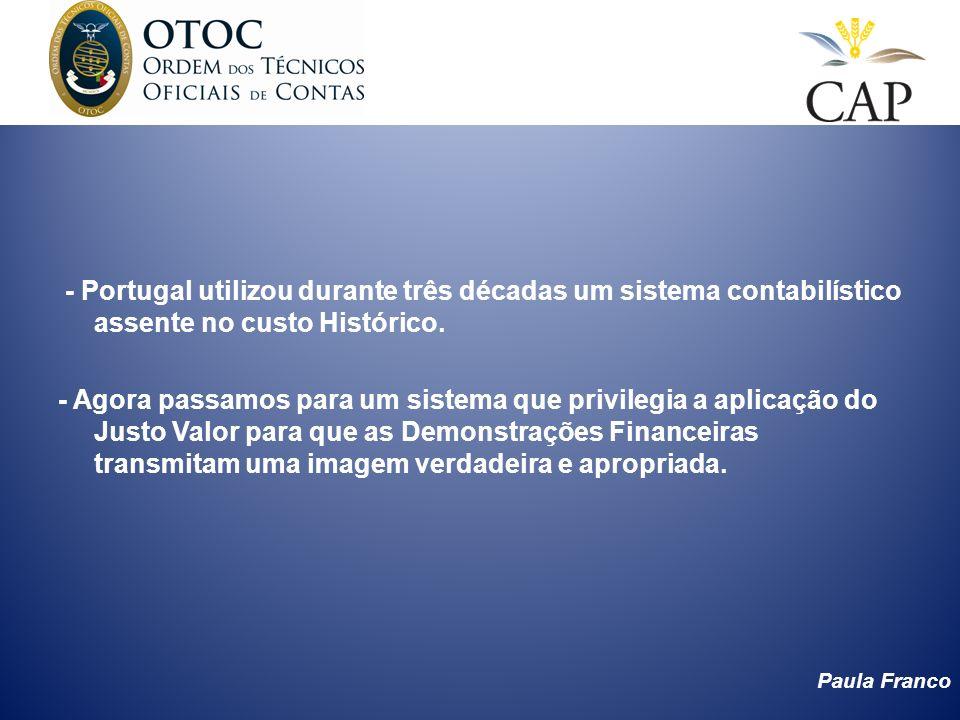 - Portugal utilizou durante três décadas um sistema contabilístico assente no custo Histórico.