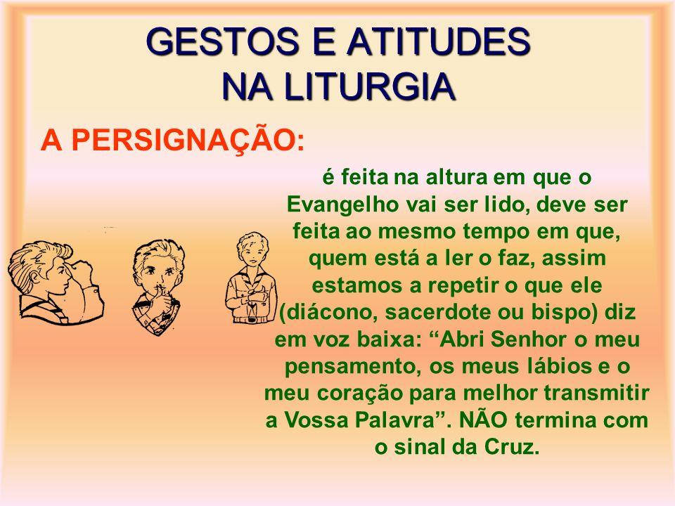 GESTOS E ATITUDES NA LITURGIA