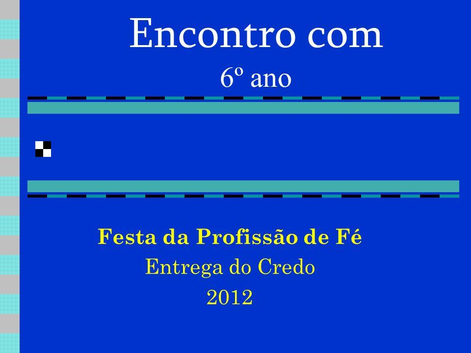 Festa da Profissão de Fé Entrega do Credo 2012