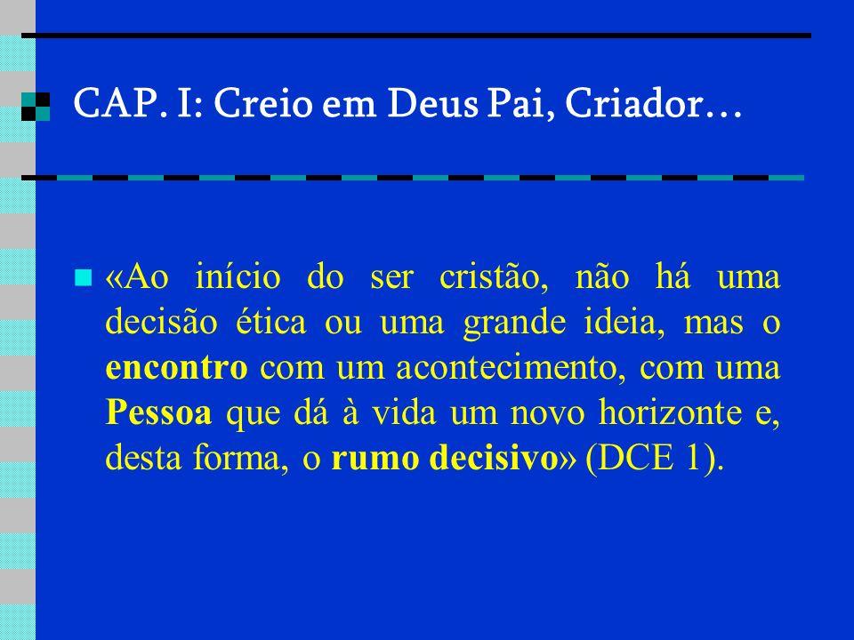 CAP. I: Creio em Deus Pai, Criador…