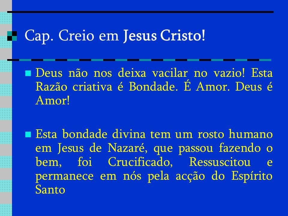 Cap. Creio em Jesus Cristo!