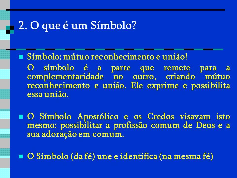 2. O que é um Símbolo Símbolo: mútuo reconhecimento e união!