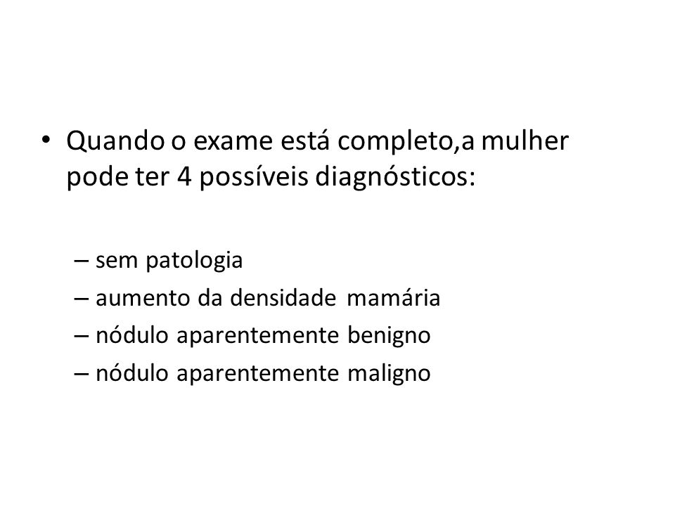 Quando o exame está completo,a mulher pode ter 4 possíveis diagnósticos: