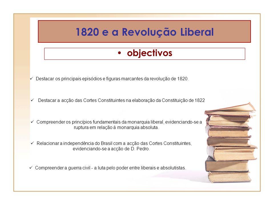 1820 e a Revolução Liberal objectivos