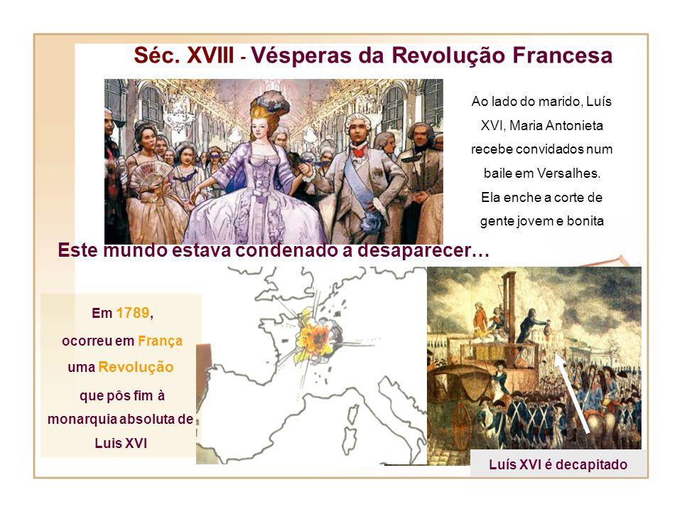 Séc. XVIII - Vésperas da Revolução Francesa