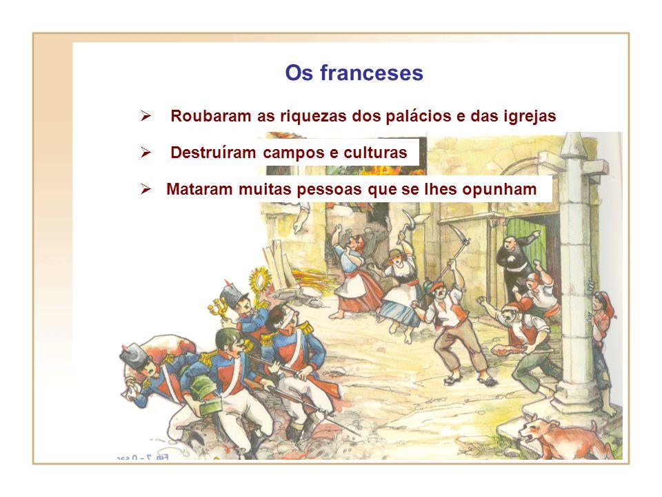 Os franceses Roubaram as riquezas dos palácios e das igrejas