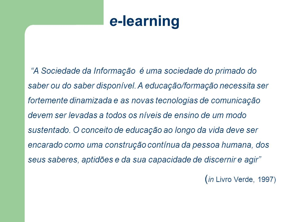 e-learning (in Livro Verde, 1997)