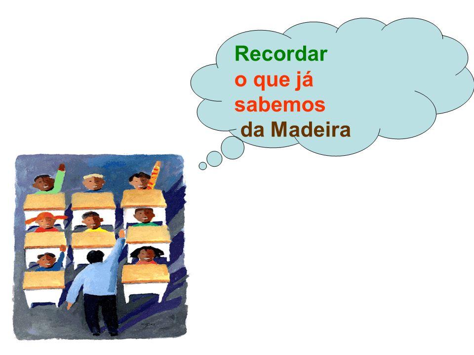Recordar o que já sabemos da Madeira