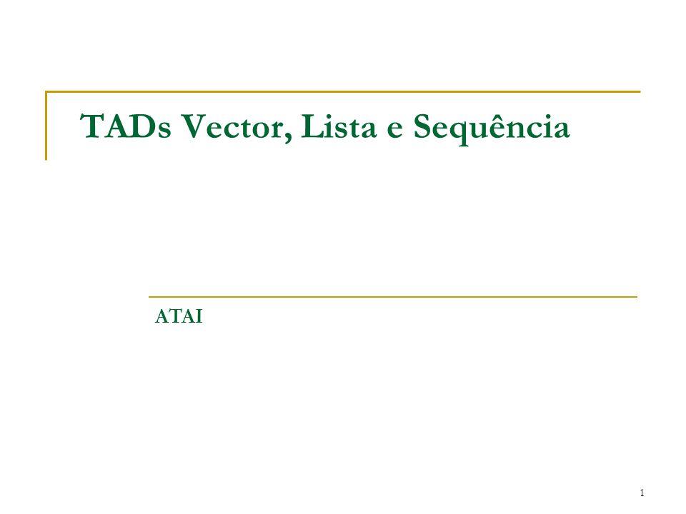 TADs Vector, Lista e Sequência