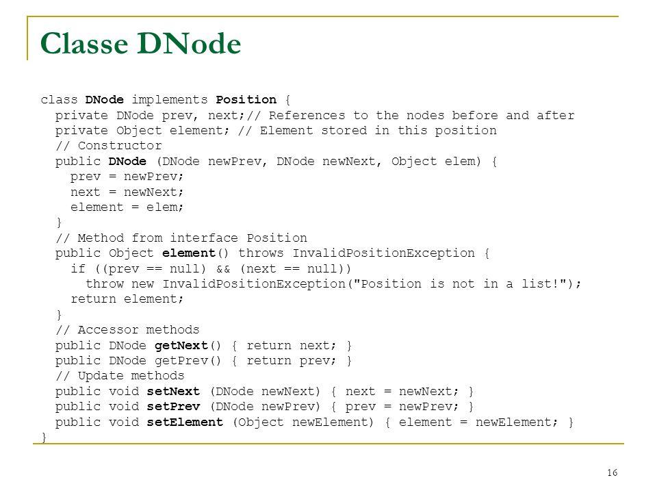 Classe DNode class DNode implements Position {