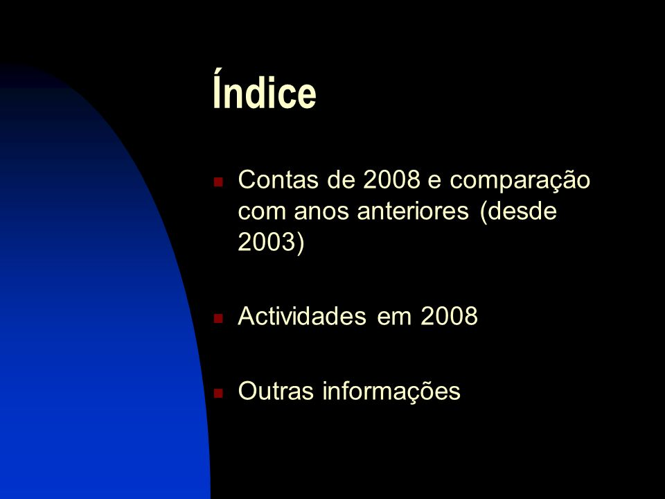 Índice Contas de 2008 e comparação com anos anteriores (desde 2003)