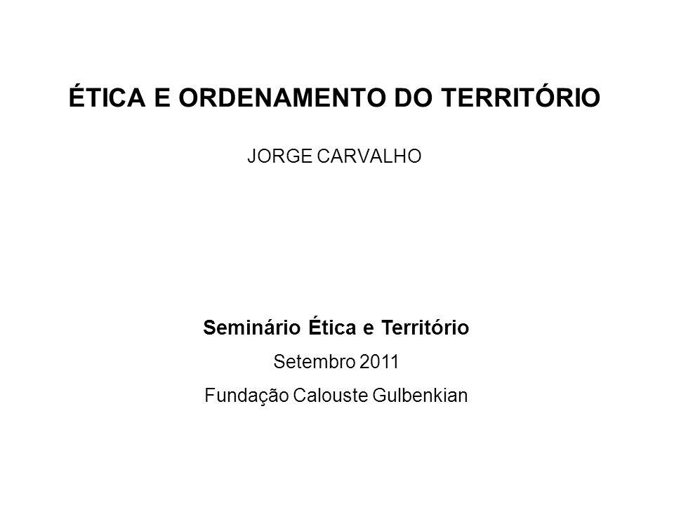 ÉTICA E ORDENAMENTO DO TERRITÓRIO JORGE CARVALHO