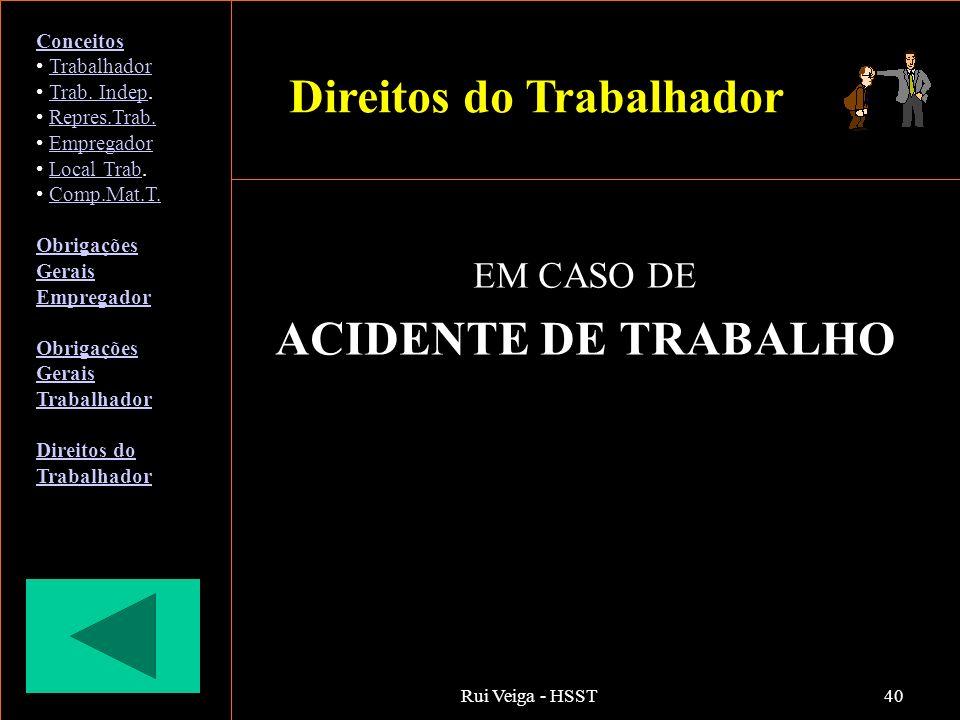 EM CASO DE ACIDENTE DE TRABALHO