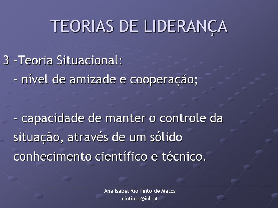 TEORIAS DE LIDERANÇA 3 -Teoria Situacional: