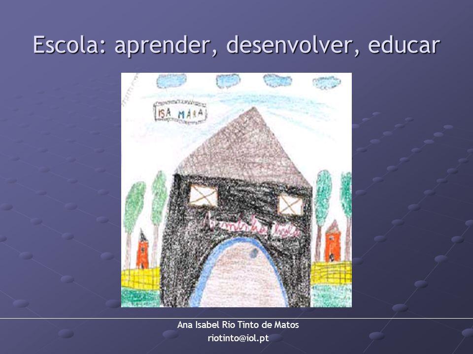Escola: aprender, desenvolver, educar