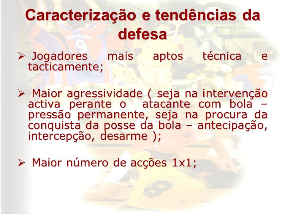 Caracterização e tendências da defesa