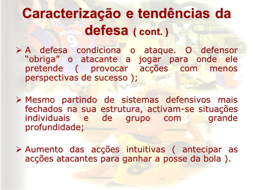 Caracterização e tendências da defesa ( cont. )