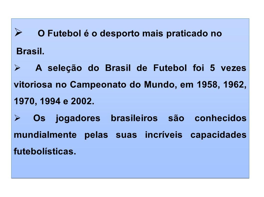 O Futebol é o desporto mais praticado no