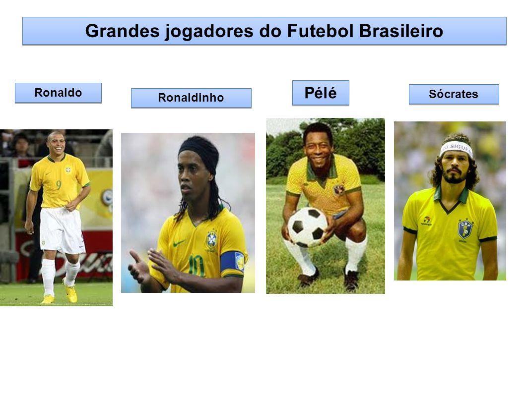 Grandes jogadores do Futebol Brasileiro